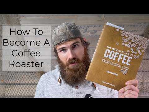 So You Want To Be A Coffee Roaster? -  How To Get Started: Everything You Need To Know
