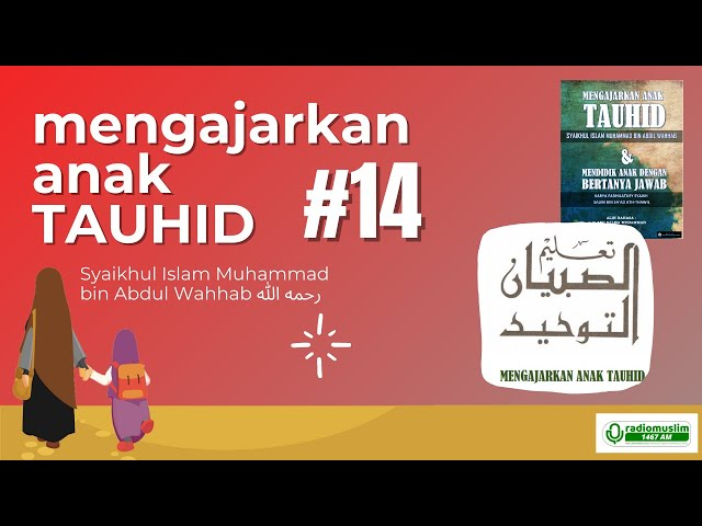 MENGAJAR ANAK TAUHID #14 : KIAT MENDIDIK ANAK SHOLAT