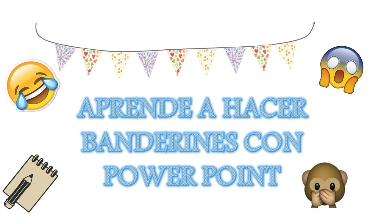 hacer banderines APRENDE A HACER BANDERINES CON POWER POINT