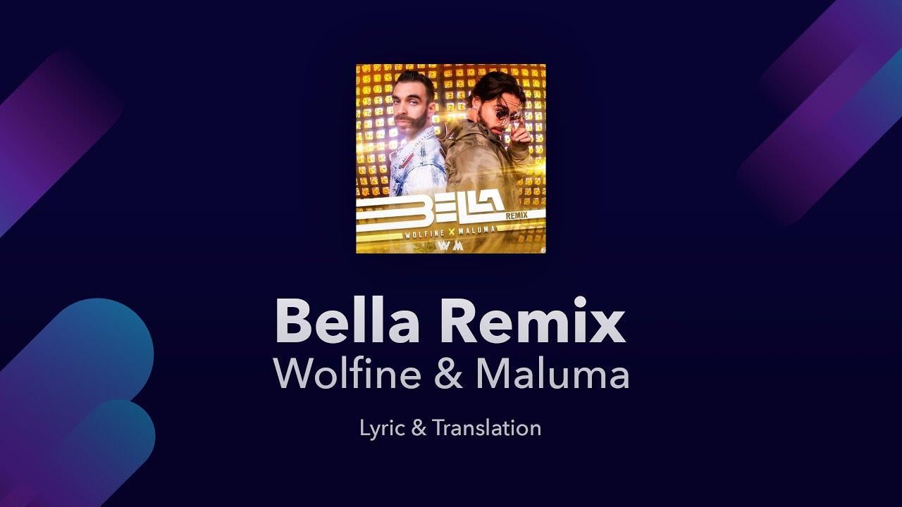 Wolfine & Maluma - Bella Remix Lyrics English and Spanish - English Lyrics  Translation / Subtitles