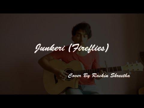 Junkeri (Fireflies)- Bipul Chettri by Raskin (Guitar Cover)