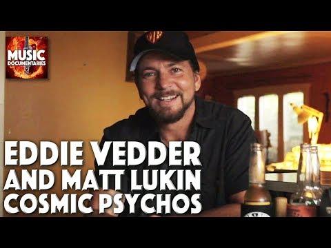 Eddie Vedder and Matt Lukin talk about Cosmic Psychos