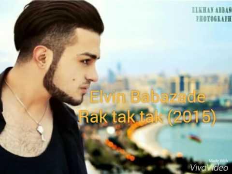 Elvin Babazade rak tak tak yeni version (2015)