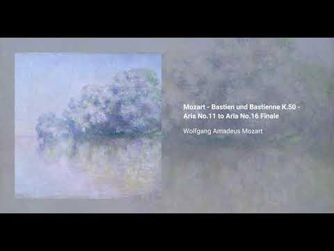 Mozart - Bastien und Bastienne K.50 - Aria No.11 to Aria No.16 Finale
