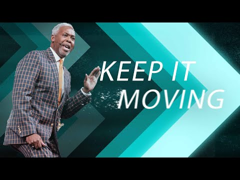 Keep It Moving! | Bishop Dale C. Bronner | Word of Faith Family Worship Cathedral