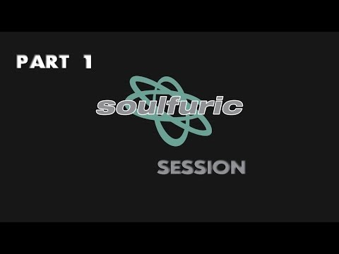 Soulfuric Session - Feb 28th (part 1)
