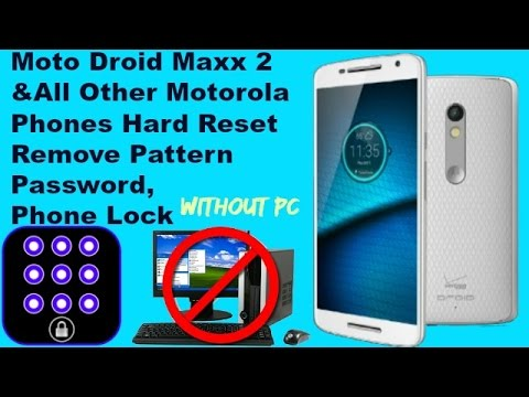 Hard Reset Motorola Droid Maxx 2 (Reset Pattern Lock, Password, Pin Lock)