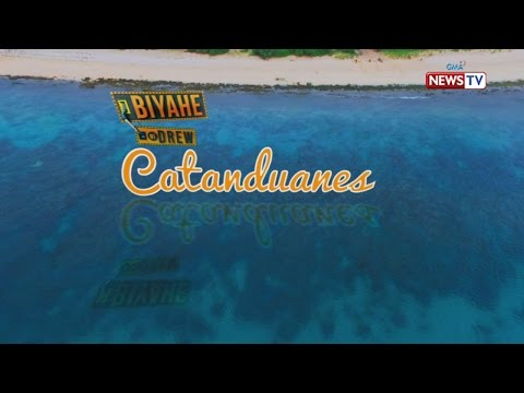 Biyahe ni Drew: Be captivated by Catanduanes (Full episode)