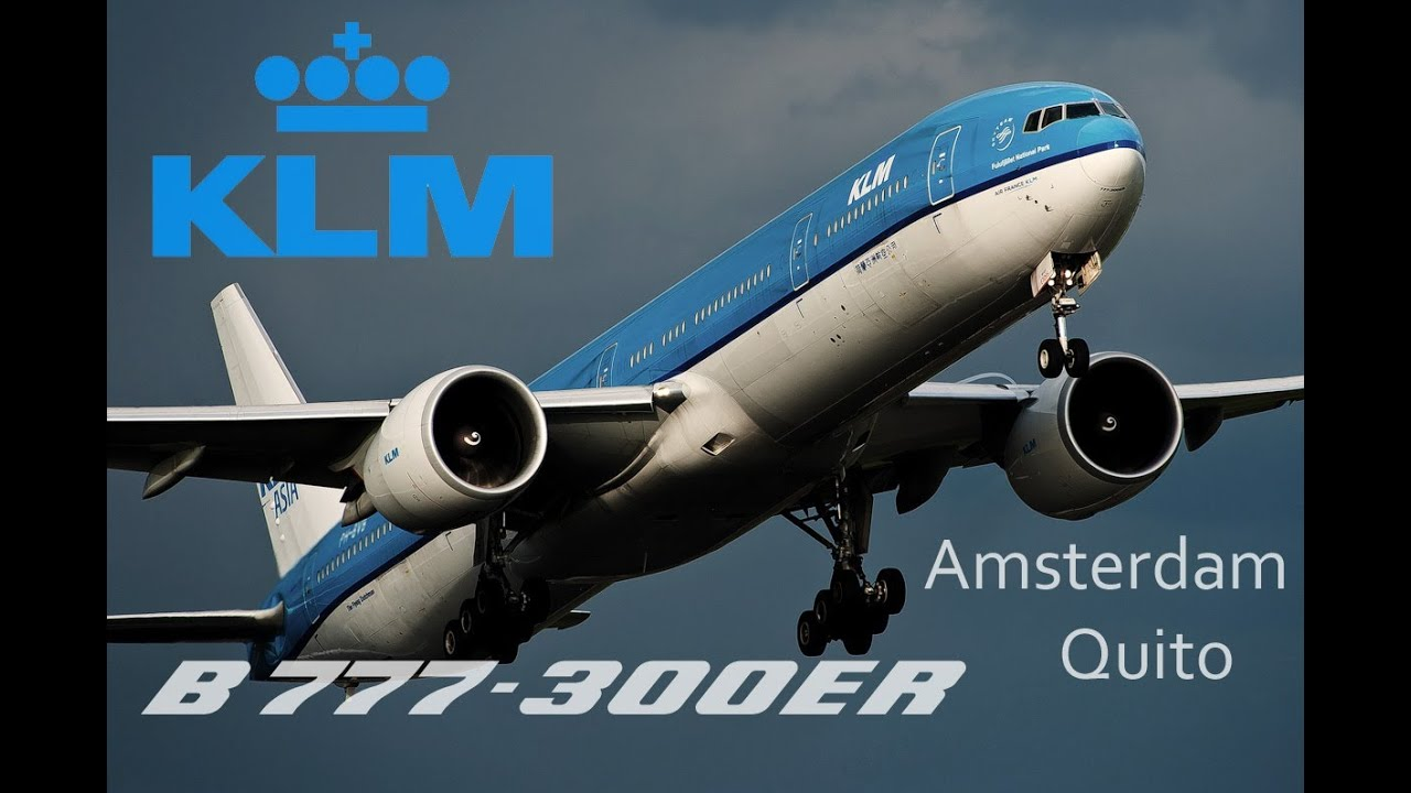 Boeing 777-300ER KLM [Flight Amsterdam - Quito] | HD