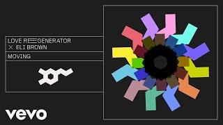 Baixar Love Regenerator, Eli Brown, Calvin Harris - Moving