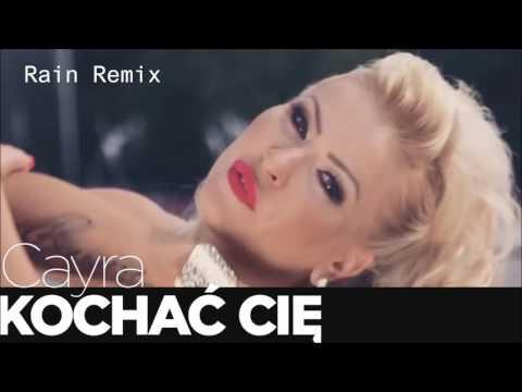 CAYRA - Kochać Cię Rain Remix (2017 Official Audio)
