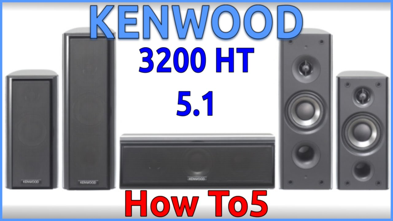 kenwood ks-3200 ht 5.1 home theatre system - youtube