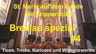 Kirche St. Maria auf dem Sande Breslau spezial mit Krippenspiel Kapelle der Blinden und Tauben