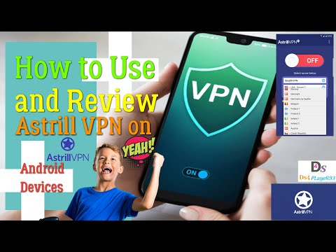 how-to-use-and-review-astrill-vpn-android-devices!