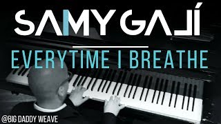 Samy Galí Piano - Everytime I Breathe (Solo Piano Cover   Big Daddy Weave)