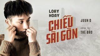 Loay Hoay Chiều Sài Gòn - Official Music Video | Juun Đăng Dũng