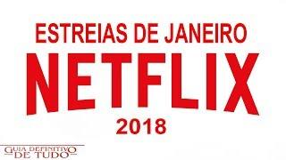 Estreias Netflix Janeiro 2018 | Guia Definitivo de Tudo