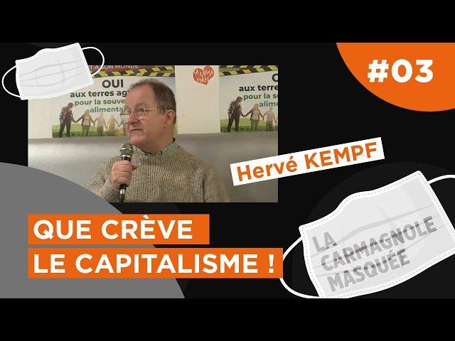 Que crève le #Capitalisme! avec Hervé #Kempf de #Reporterre.