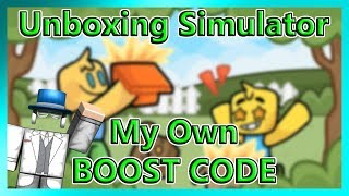 Unboxing Simulator My Own BOOST CODE - ROBLOX