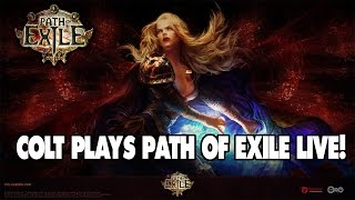 Colt Plays Path of Exile!