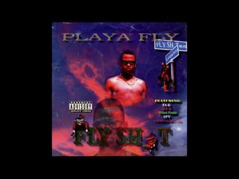 Playa Fly - Fly Shit (Full Album)