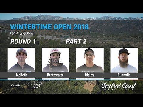 2018 Wintertime Open Round 1 Part 2 (McBeth, Brathwaite, Risley, Runnvik)