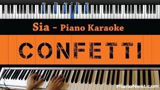 Sia - Confetti - Piano Karaoke / Sing Along / Cover with Lyrics
