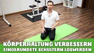 Körperhaltung verbessern - Eingerundete Schultern / innenrotierte Schulter loswerden