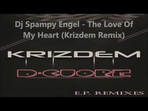 Dj Spampy Engel - The Love Of My Heart (Krizdem Remix)