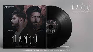 Arshman Khan feat. Arslan Ahmad - Hanju (Full Official Song)