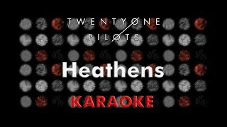 Twenty One Pilots - Heathens (Karaoke)