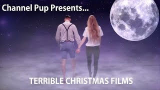 Awful Christmas Films - Channel Pup Presents