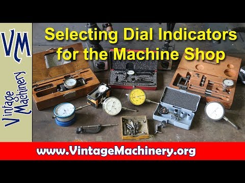 Machine Shop Basics:  Selecting Dial Indicators for the Machine Shop
