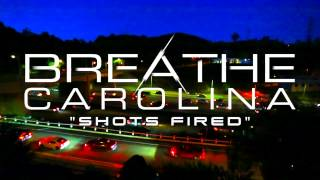 Breathe Carolina - Shots Fired (Stream)