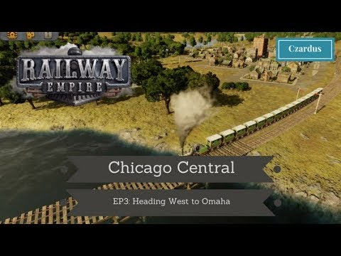 Let's Play Railway Empire: Chicago Central EP3 - Heading West to Omaha