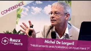 Michel de Lorgeril - Médicaments anticholestérol, on nous ment ?