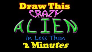 Drawing Ideas for Kids #700 How to Draw an Alien in Less Than 2 Minutes