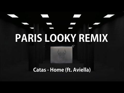 Catas - Home (ft. Aviella) (Paris Looky Remix)...