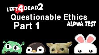 L4D2 CCP Questionable Ethics Alpha Test Part 1