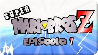 Super Mario Bros. Z — Episodio 1 (español)