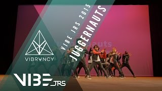 Juggernauts | VIBE JRS 2015 [Official @VIBRVNCY Front Row 4K] #VIBEJRS2015
