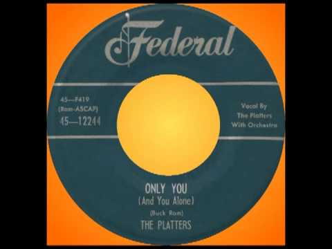 ONLY YOU (And You Alone), The Platters, Federal #12244 1954