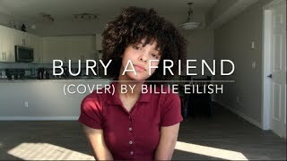 Bury A Friend (cover) By Billie Eilish Video