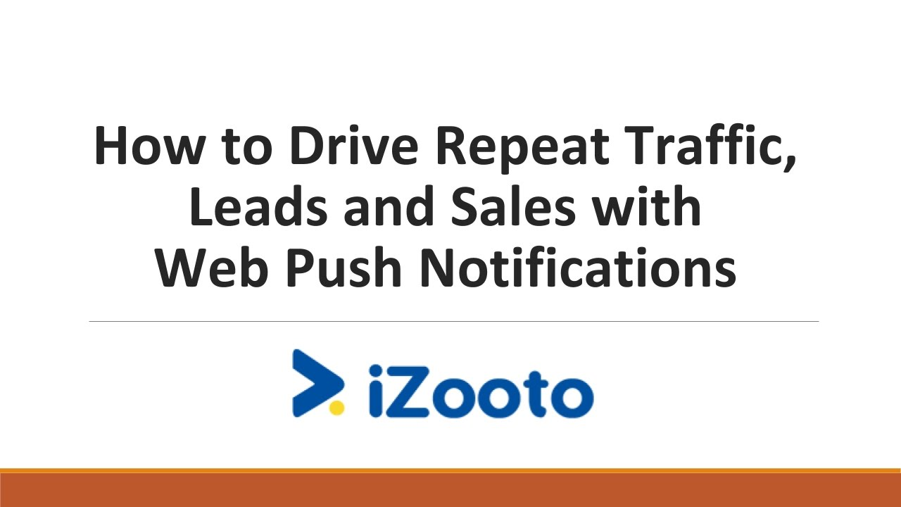 Webinar : How to Drive Repeat Traffic, Leads and Sales with Web Push Notifications