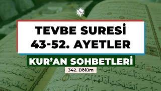 Kur'an Sohbetleri | TEVBE SURESİ 43-52. AYETLER
