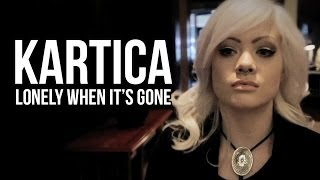 Kartica - Lonely When It