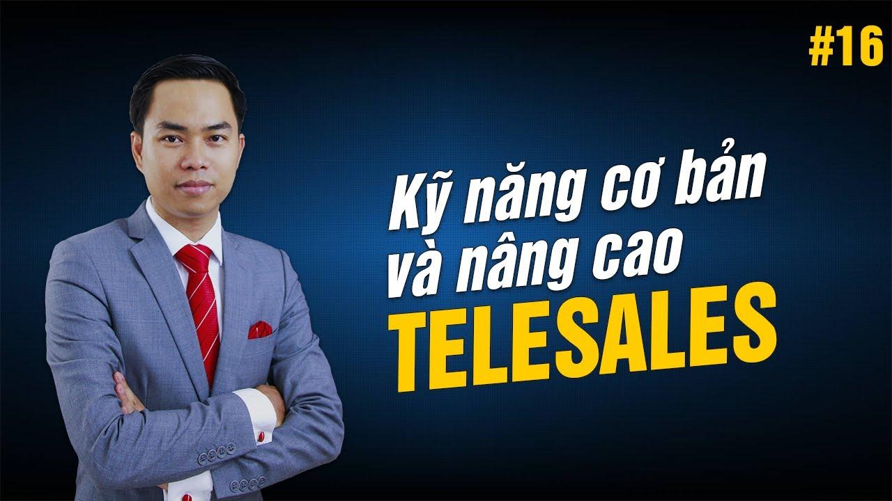 [Kỹ năng Telesales] Bài 16: Kỹ năng cơ bản và nâng cao trong Telesales | PA Marketing