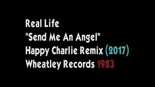 real life send me an angel 2017 dance remix hq