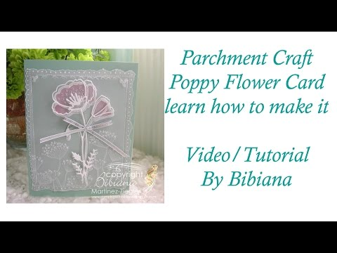 Parchment Craft Poppy Flower Card using Steel Dies