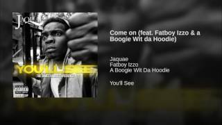 Play Come on (feat. Fatboy Izzo & a Boogie Wit da Hoodie)
